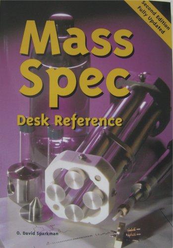 Mass Spectrometry Desk Reference: David O. Sparkman