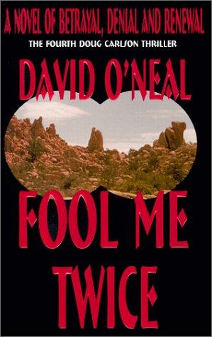 Fool Me Twice : A Novel of: O'Neal, David