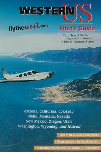 Western US Pilot's Guide (covering 11 western states of Arizona, California, Colorado, Idaho, ...