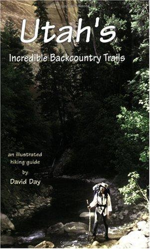 9780966085839: Utah's Incredible Backcountry Trails