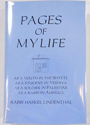 Pages of My Life: As a Youth in the Shtetl, As a Studnet in Yeshiva, As a Soldier in Palestine, As ...