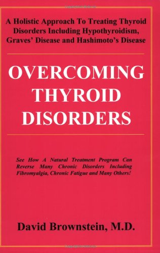 Overcoming Thyroid Disorders: Brownstein, David