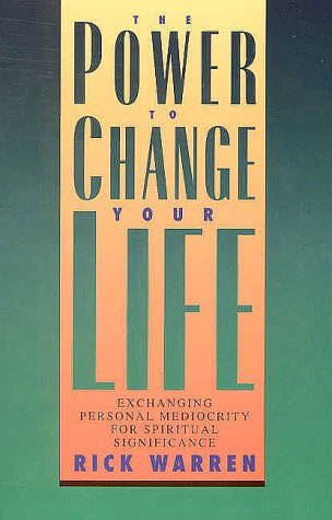 The Power To Change Your Life (9780966089516) by Rick Warren