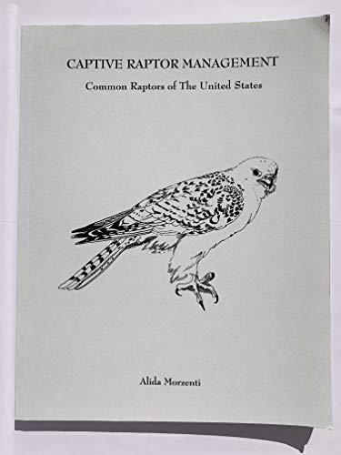 9780966092363: Captive Raptor Management: Common Raptors of the U.S.