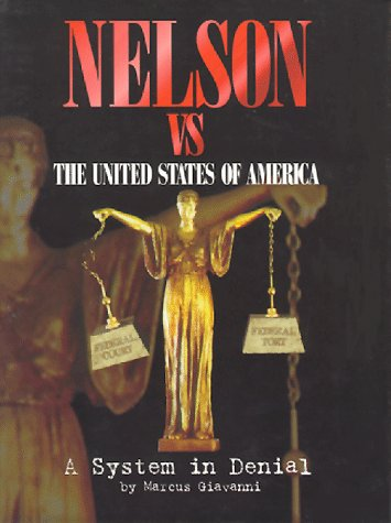 9780966092806: Nelson vs. the United States of America: A System in Denial