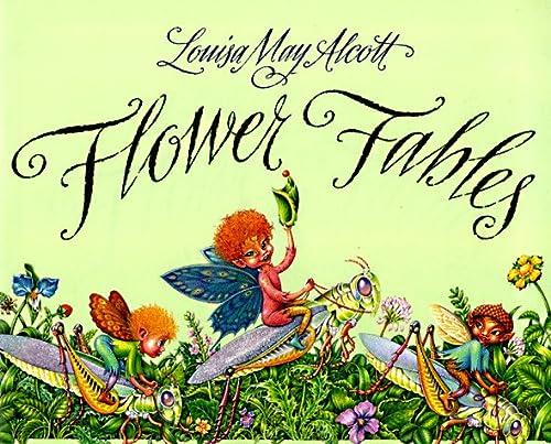 Flower Fables: Alcott, Louisa May; Shealy, Daniel