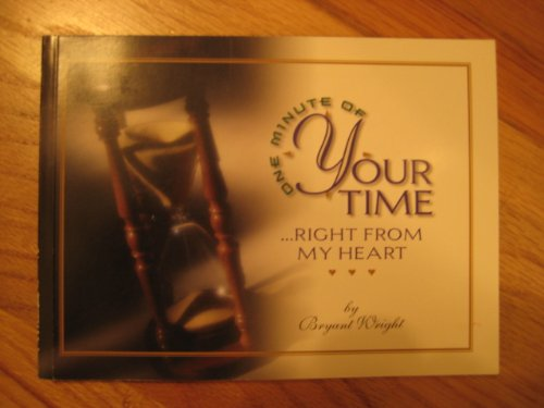 9780966093506: One minute of your time: Right from my heart