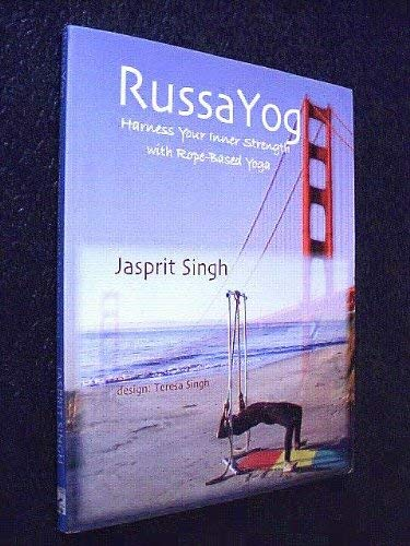Russa Yog: Harness Your Inner Strength With: Jasprit Singh