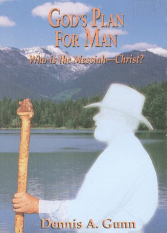 9780966096705: God's Plan for Man: Who Is the Messiah - Christ?