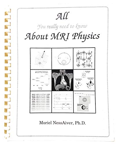 9780966098204: All You Really Need to Know About MRI Physics
