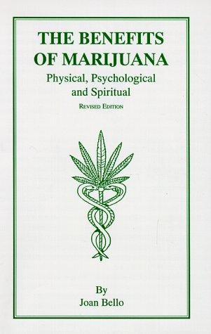 9780966098808: The Benefits of Marijuana: Physical, Psychological & Spiritual
