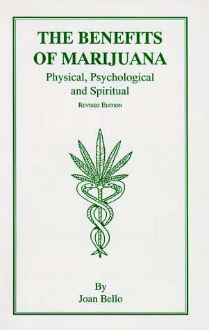 9780966098808: The Benefits of Marijuana: Physical, Psychological & Spiritual