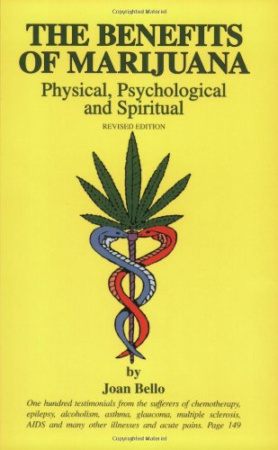 9780966098815: The Benefits of Marijuana : Physical, Psychological & Spiritual