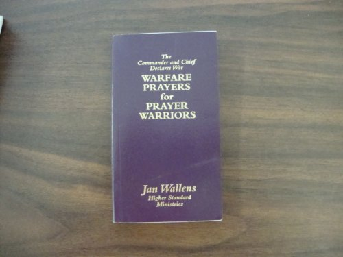 9780966099409: The Commander and Chief Declares War: Warfare Prayers for Prayer Warriors