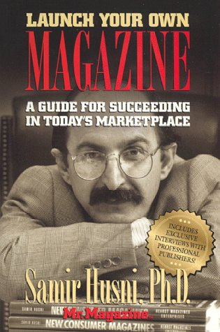9780966104905: Launch Your Own Magazine: A Guide for Succeeding
