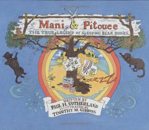 9780966106039: Mani & Pitouee: The True Legend Of Sleeping Bear Dunes