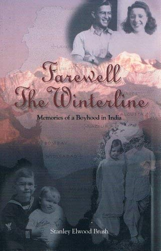 Farewell the Winterline, Memories of a Boyhood in India: Brush, Stanley Elwood
