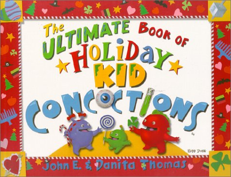 9780966108835: The Ultimate Book of Holiday Kid Concoctions (The Ultimate Book of Kid Concoctions)