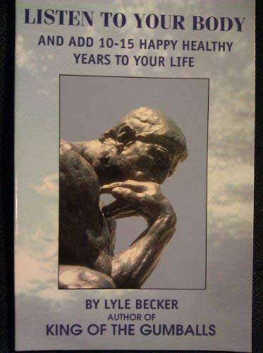 LISTEN TO YOUR BODY: Becker, Lyle