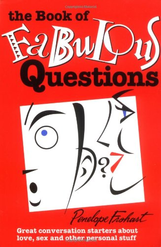 9780966114461: The Book of Fabulous Questions: Great Conversation Starters about Love, Sex and Other Personal Stuff