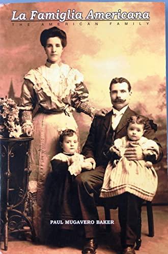 La Famiglia Americana: The American family: Paul Mugavero Baker