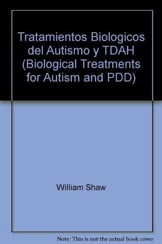 9780966123821: Tratamientos Biologicos del Autismo y TDAH (Biological Treatments for Autism and PDD)