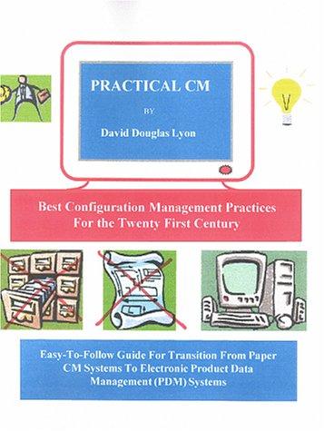 9780966124866: Practical CM: Best Configuration Management Practices for the 21st Century (Configuration Management)