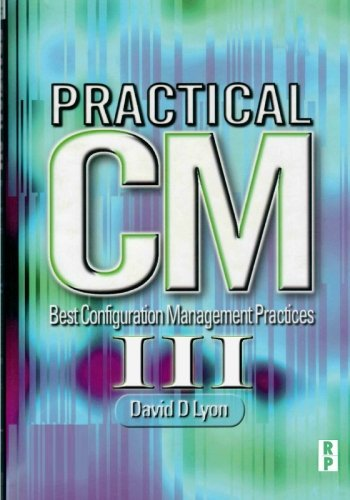 9780966124880: Practical CM III: Best Configuration Management Practices for the 21st Century