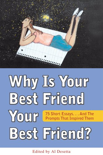Why Is Your Best Friend Your Best Friend?: 75 Short Essays. . . and the Questions That Inspired ...
