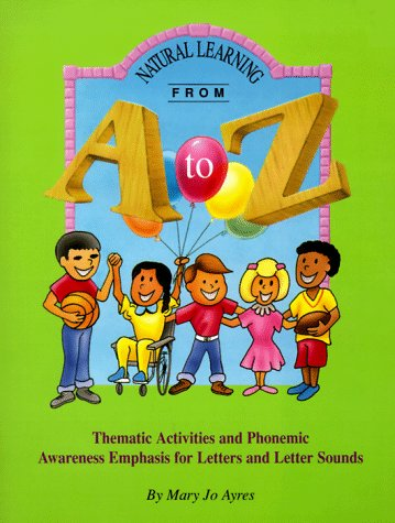 9780966129809: Natural Learning from A-Z: Thematic Activities and Phonemic Awareness Emphasis for Letters and Letter Sounds