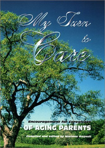 9780966130522: My Turn To Care: Encouragement for Caregivers of Aging Parents