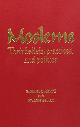 9780966132564: Moslems Their Beliefs, Practices, and Politics