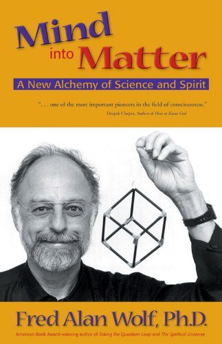 9780966132762: Mind into Matter: A New Alchemy of Science and Spirit