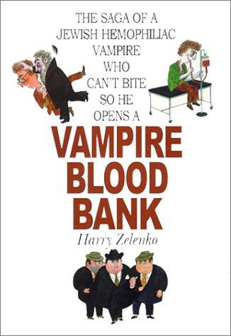 Vampire Blood Bank: Zelenko, Harry