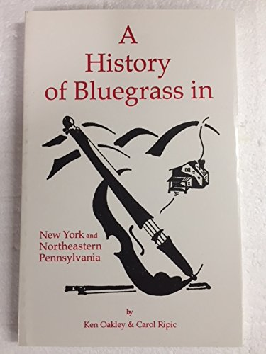 9780966135114: A History of Bluegrass in New York and Northeastern Pennsylvania