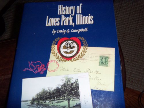 History of Loves Park, Illinois: Campbell, Craig G.