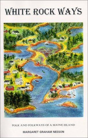 9780966137118: White Rock Ways. Folk and Folkways of a Maine Island