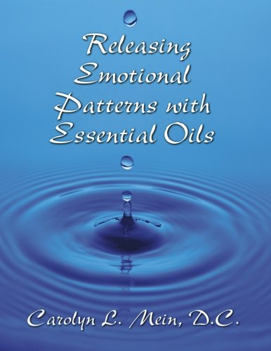 9780966138139: Releasing Emotional Patterns with Essential Oils: 2015 Edition