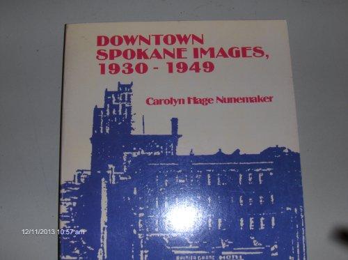 9780966139105: Downtown Spokane Images, 1930-1949