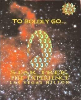 9780966140804: To Boldly Go... Star Trek the Experience Las Vegas Hilton [GRAND OPENING BOOKLET] [Paperback] [Jan 01, 1997] Paramount Parks