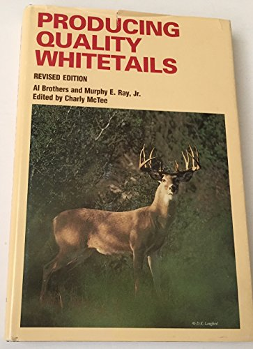Producing Quality Whitetails Revised Edition: Charly McTee, Murphy