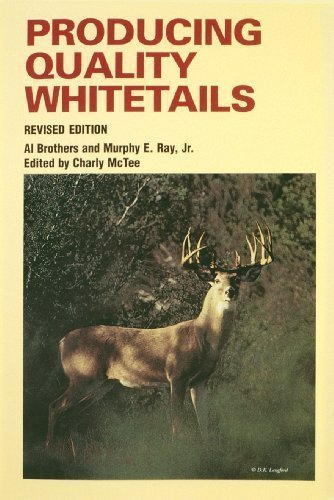 Producing Quality Whitetails: Brothers, Al; Ray,