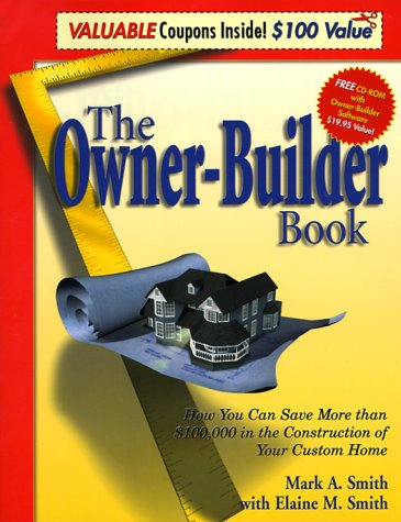 9780966142839: The Owner-Builder Book : How You Can Save More than $100,000 in the Construction of Your Custom Home, Second Edition
