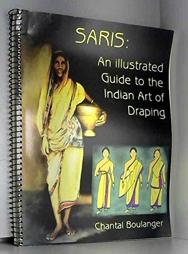 9780966149616: Saris: An Illustrated Guide to the Indian Art of Draping