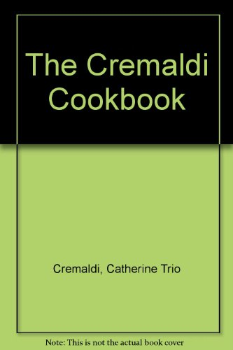 9780966150100: The Cremaldi cookbook