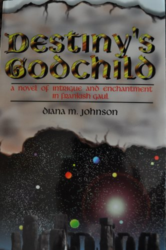 Destiny's godchild: A novel of intrigue and: Johnson, Diana M.
