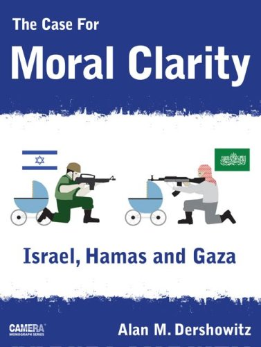 9780966154856: The Case For Moral Clarity: Israel, Hamas and Gaza