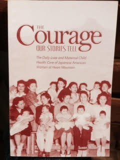 9780966155655: The Courage Our Stories Tell: The Daily Lives and Maternal Child Health Care of Japanese American Women at Heart Mountain