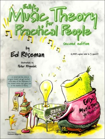 Edly's Music Theory for Practical People, 2nd Edition: Roseman, Ed