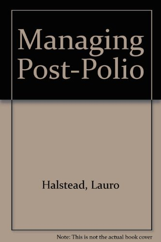 9780966167603: Managing Post-Polio: A Guide To Living Well with Post-Polio Syndrome